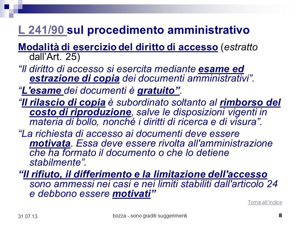 bozza - sono graditi suggerimenti L 241/90 L 241/90 sul procedimento amministrativo Modalità di esercizio del diritto di accesso (estratto dallArt. 25
