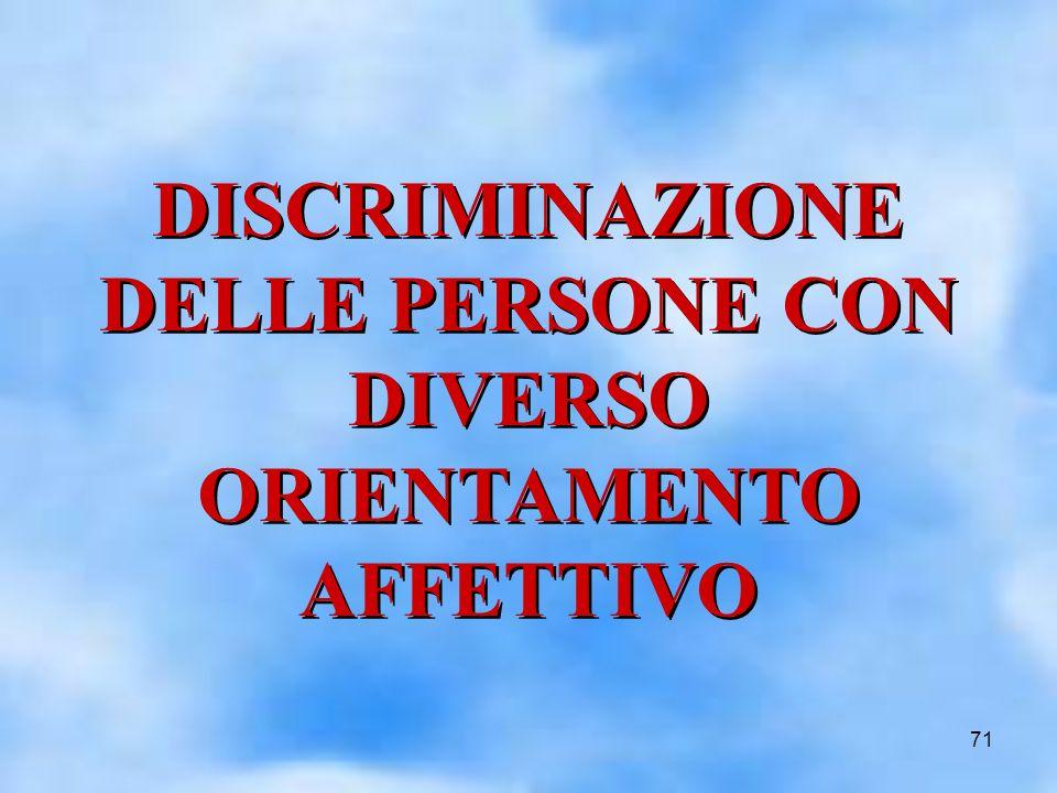 71 DISCRIMINAZIONE DELLE PERSONE CON DIVERSO ORIENTAMENTO AFFETTIVO DISCRIMINAZIONE DELLE PERSONE CON DIVERSO ORIENTAMENTO AFFETTIVO