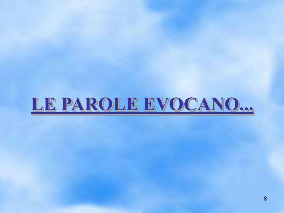 8 LE PAROLE EVOCANO... LE PAROLE EVOCANO...