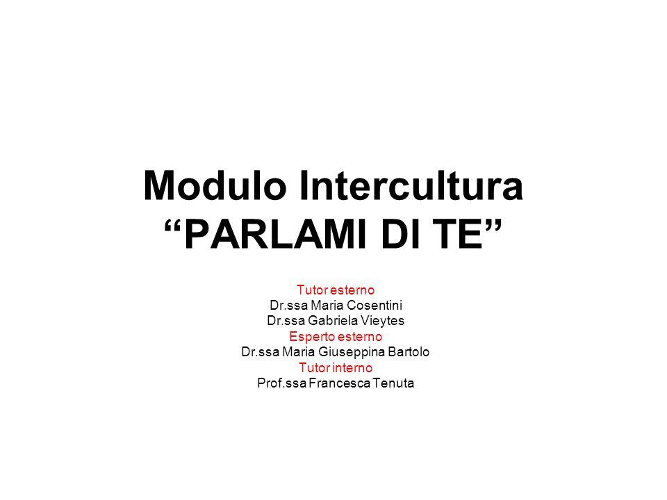 Tutor esterno Dr.ssa Maria Cosentini Dr.ssa Gabriela Vieytes Esperto esterno Dr.ssa Maria Giuseppina Bartolo Tutor interno Prof.ssa Francesca Tenuta M