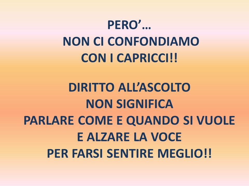 PERO… NON CI CONFONDIAMO CON I CAPRICCI!.