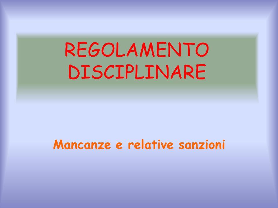REGOLAMENTO DISCIPLINARE Mancanze e relative sanzioni