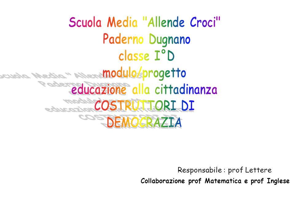 Responsabile : prof Lettere Collaborazione prof Matematica e prof Inglese