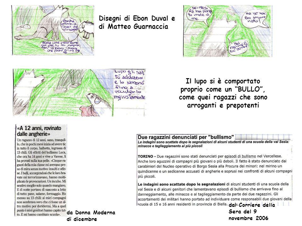 Disegni di Ebon Duval e di Matteo Guarnaccia Il lupo si è comportato proprio come un BULLO, come quei ragazzi che sono arroganti e prepotenti da Donna
