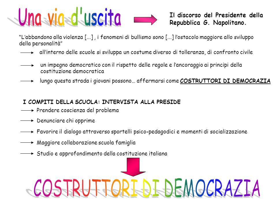 Il discorso del Presidente della Repubblica G. Napolitano. Labbandono alla violenza [...], i fenomeni di bullismo sono [...] lostacolo maggiore allo s