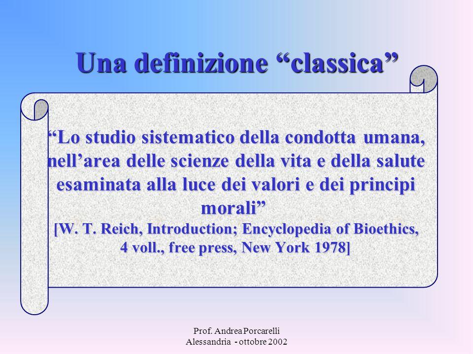 Prof. Andrea Porcarelli Alessandria - ottobre 2002 Una definizione classica Lo studio sistematico della condotta umana, nellarea delle scienze della v