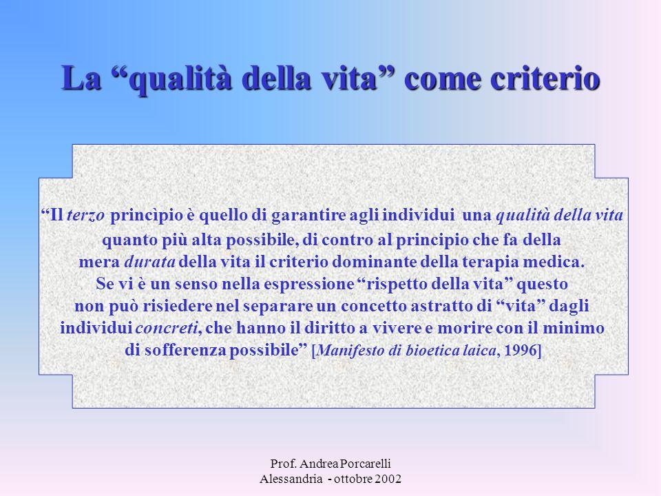Prof. Andrea Porcarelli Alessandria - ottobre 2002 La qualità della vita come criterio Il terzo princìpio è quello di garantire agli individui una qua