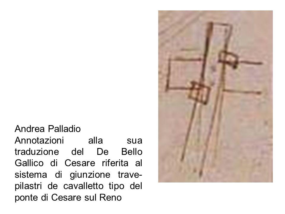Andrea Palladio Annotazioni alla sua traduzione del De Bello Gallico di Cesare riferita al sistema di giunzione trave- pilastri de cavalletto tipo del