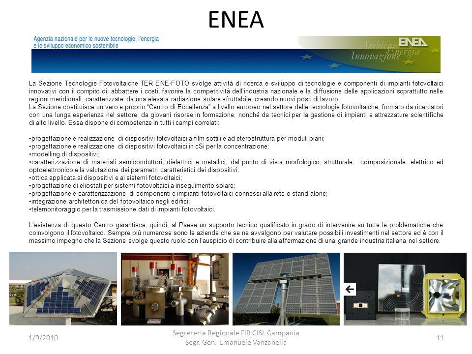 ENEA 1/9/2010 Segreteria Regionale FIR CISL Campania Segr. Gen. Emanuele Vanzanella 11 La Sezione Tecnologie Fotovoltaiche TER ENE-FOTO svolge attivit