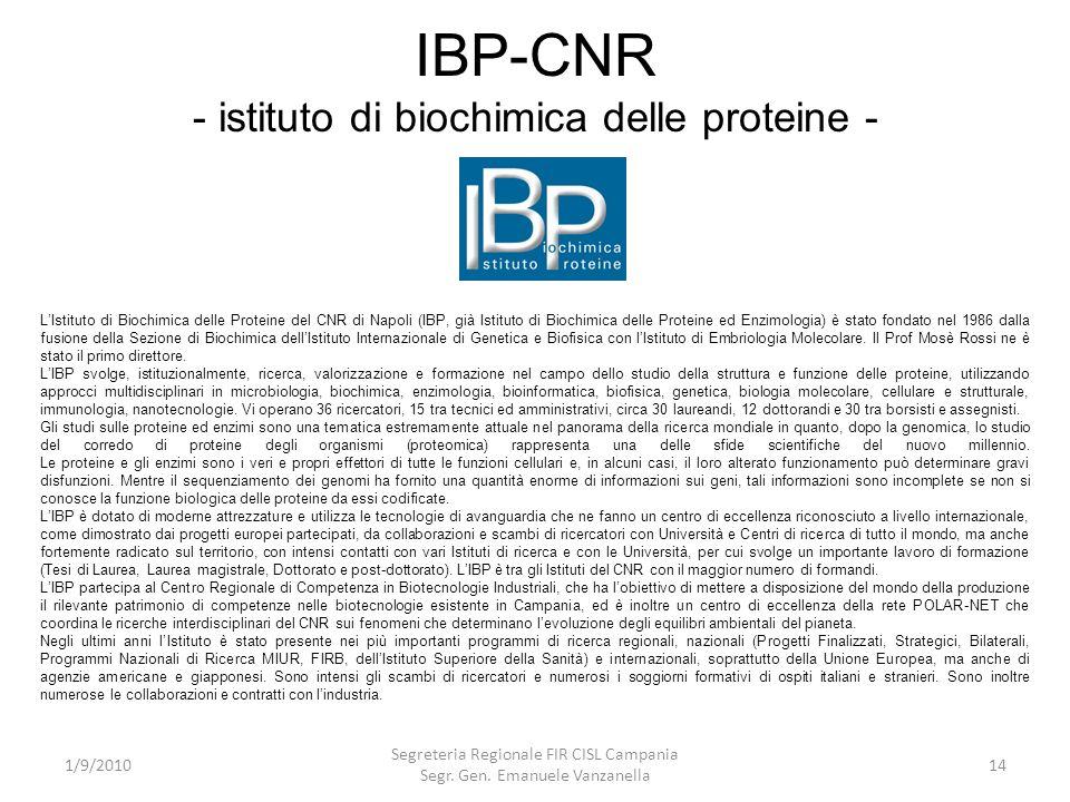 IBP-CNR - istituto di biochimica delle proteine - 1/9/2010 Segreteria Regionale FIR CISL Campania Segr. Gen. Emanuele Vanzanella 14 LIstituto di Bioch