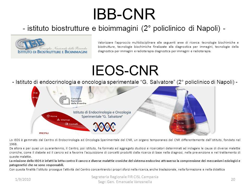 IBB-CNR - istituto biostrutture e bioimmagini (2° policlinico di Napoli) - 1/9/2010 Segreteria Regionale FIR CISL Campania Segr. Gen. Emanuele Vanzane