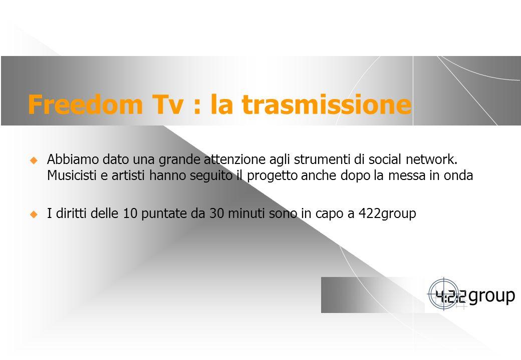 4 Freedom Tv : la trasmissione Abbiamo dato una grande attenzione agli strumenti di social network. Musicisti e artisti hanno seguito il progetto anch