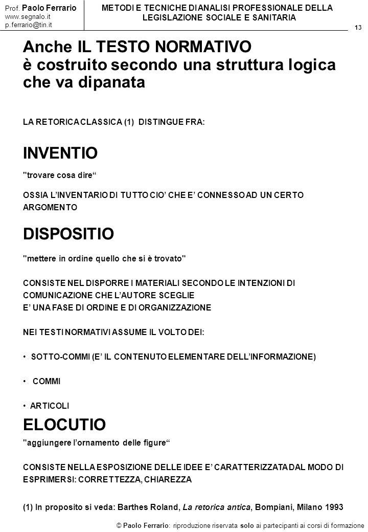 13 © Paolo Ferrario: riproduzione riservata solo ai partecipanti ai corsi di formazione Prof. Paolo Ferrario www.segnalo.it p.ferrario@tin.it METODI E