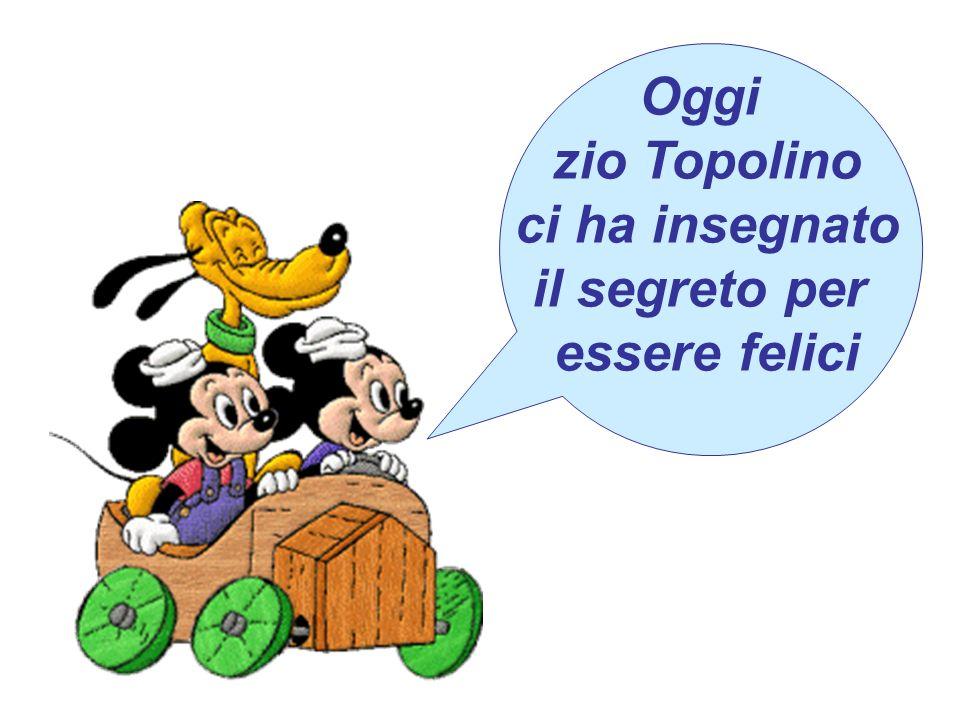 Oggi zio Topolino ci ha insegnato il segreto per essere felici