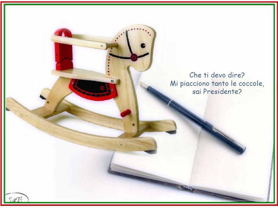 Caro Presidente, sono piccino ancora, non so distinguere cosa sono la Repubblica o il Consiglio dei Ministri; ma so che, in Italia, il Presidente è una persona autorevole e può decidere tante cose.