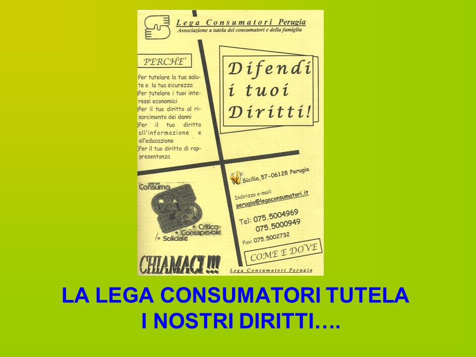 LA LEGA CONSUMATORI TUTELA I NOSTRI DIRITTI….