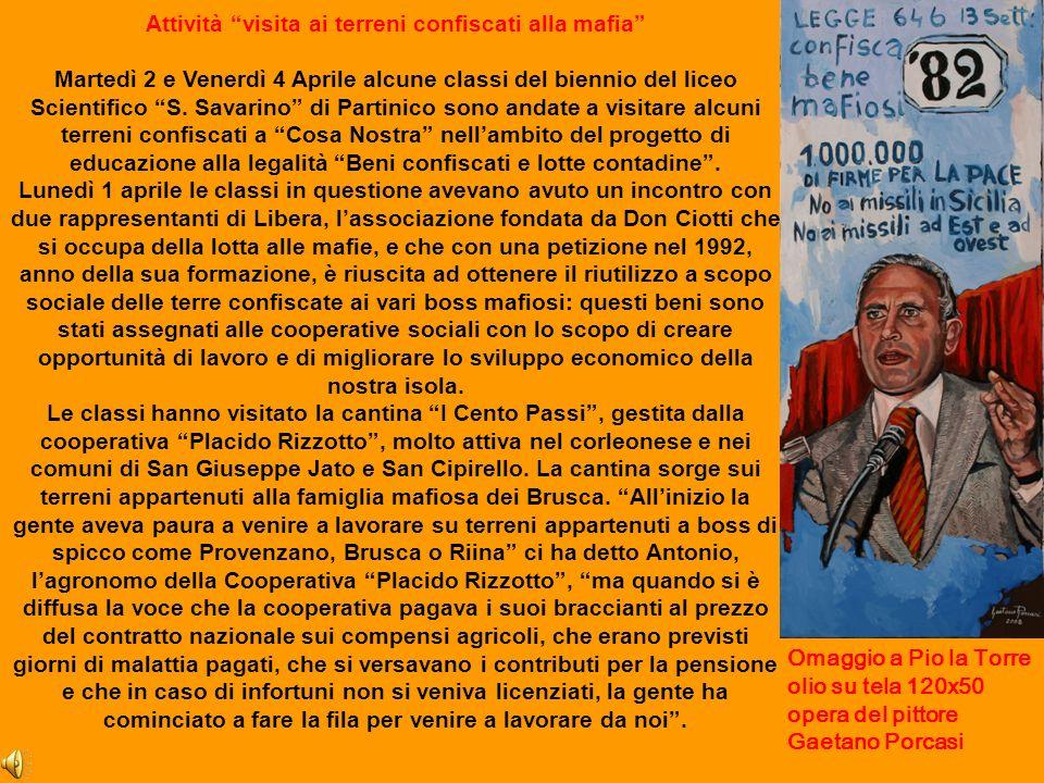 Omaggio a Pio la Torre olio su tela 120x50 opera del pittore Gaetano Porcasi Attività visita ai terreni confiscati alla mafia Martedì 2 e Venerdì 4 Ap