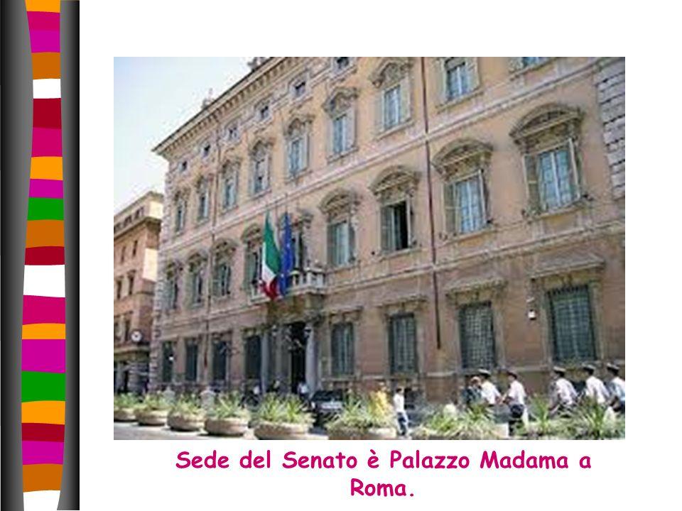 Sede del Senato è Palazzo Madama a Roma.