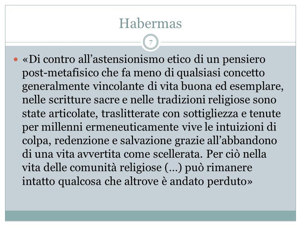 Habermas «Di contro allastensionismo etico di un pensiero post-metafisico che fa meno di qualsiasi concetto generalmente vincolante di vita buona ed e