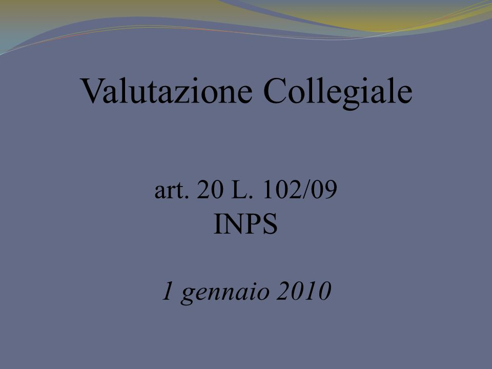 Valutazione Collegiale art. 20 L. 102/09 INPS 1 gennaio 2010