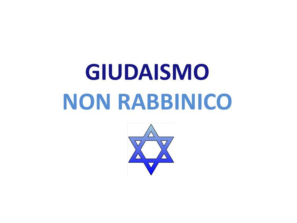GIUDAISMO NON RABBINICO
