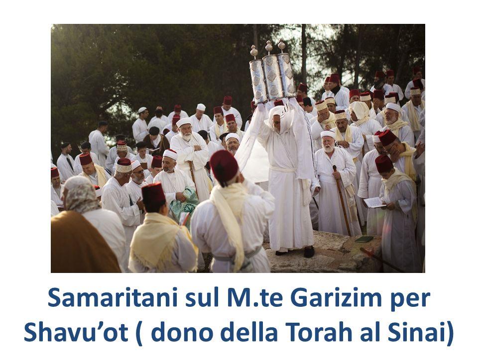 Samaritani sul M.te Garizim per Shavuot ( dono della Torah al Sinai)