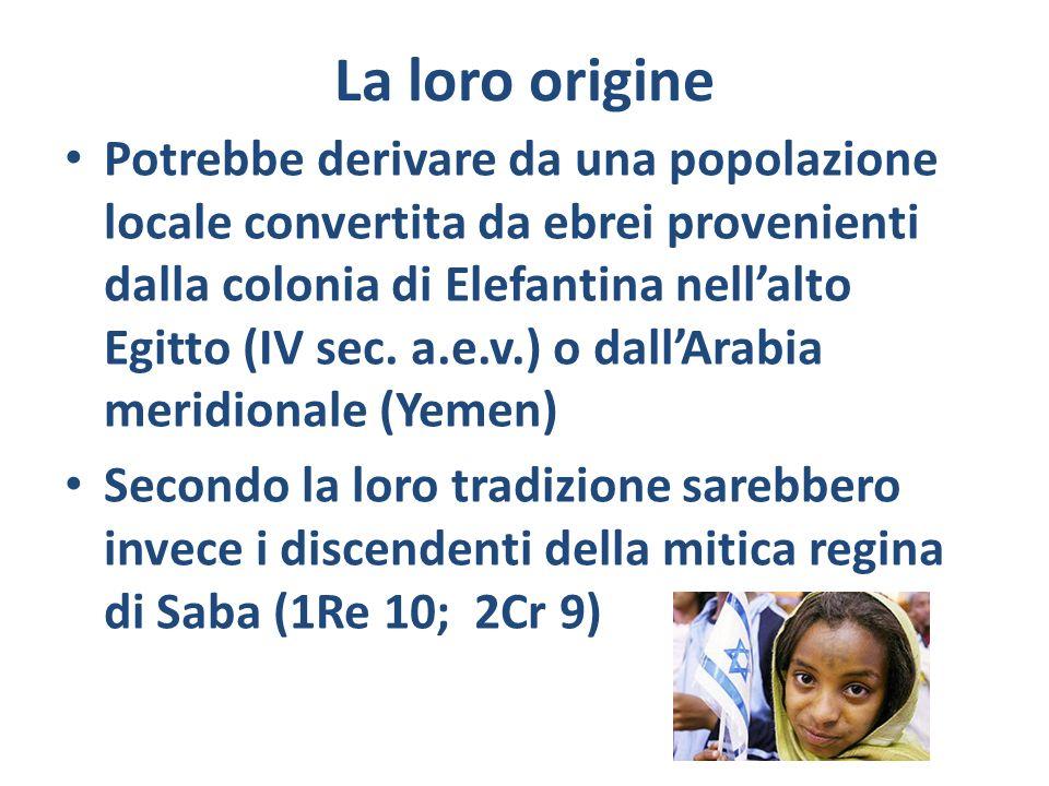 La loro origine Potrebbe derivare da una popolazione locale convertita da ebrei provenienti dalla colonia di Elefantina nellalto Egitto (IV sec. a.e.v