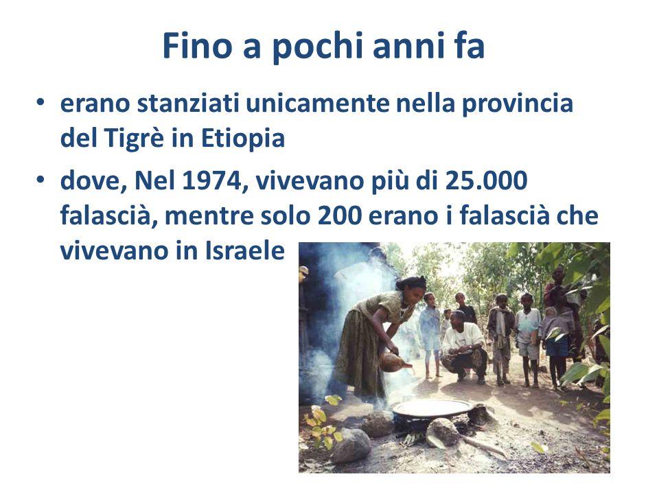 Fino a pochi anni fa erano stanziati unicamente nella provincia del Tigrè in Etiopia dove, Nel 1974, vivevano più di 25.000 falascià, mentre solo 200