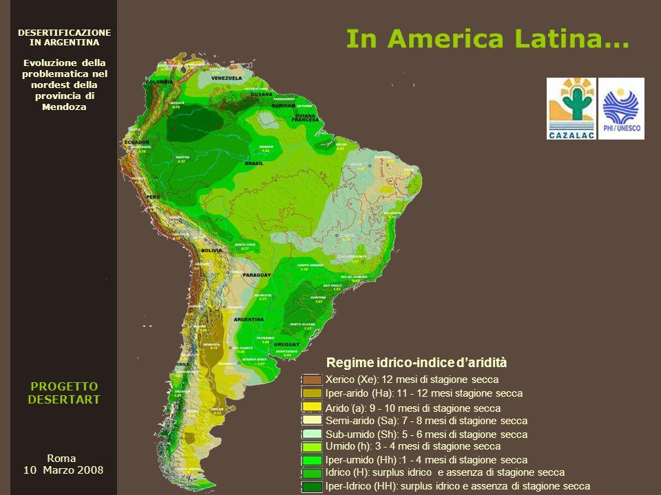 PROGETTO DESERTART DESERTIFICAZIONE IN ARGENTINA Evoluzione della problematica nel nordest della provincia di Mendoza Roma 10 Marzo 200 8 In America L