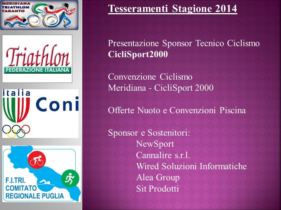Tesseramenti Stagione 2014 Presentazione Sponsor Tecnico Ciclismo CicliSport2000 Convenzione Ciclismo Meridiana - CicliSport 2000 Offerte Nuoto e Conv