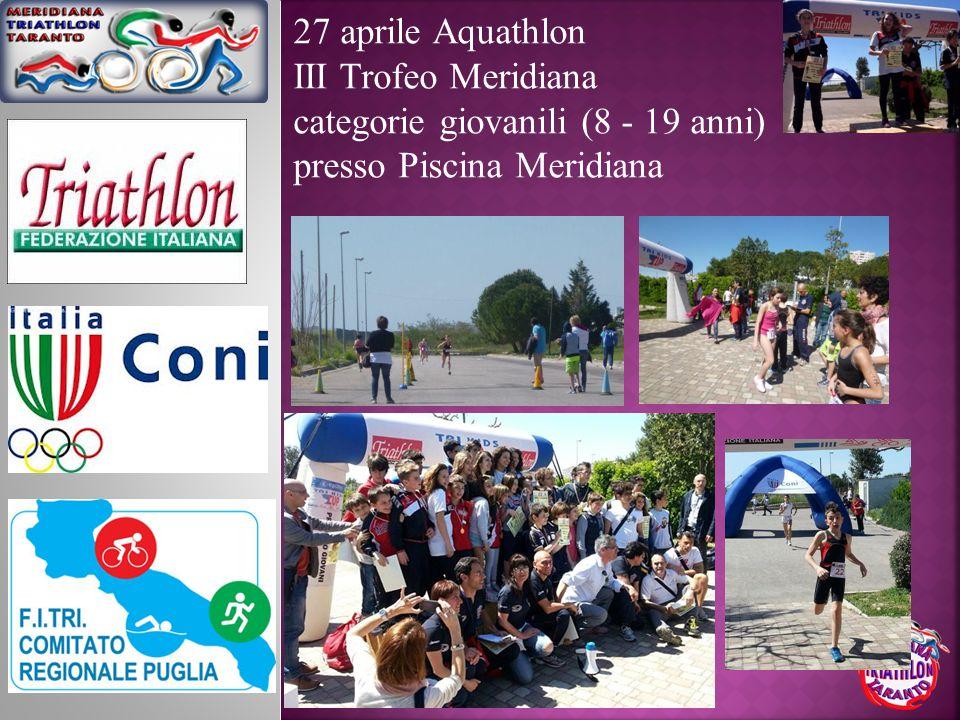 27 aprile Aquathlon III Trofeo Meridiana categorie giovanili (8 - 19 anni) presso Piscina Meridiana