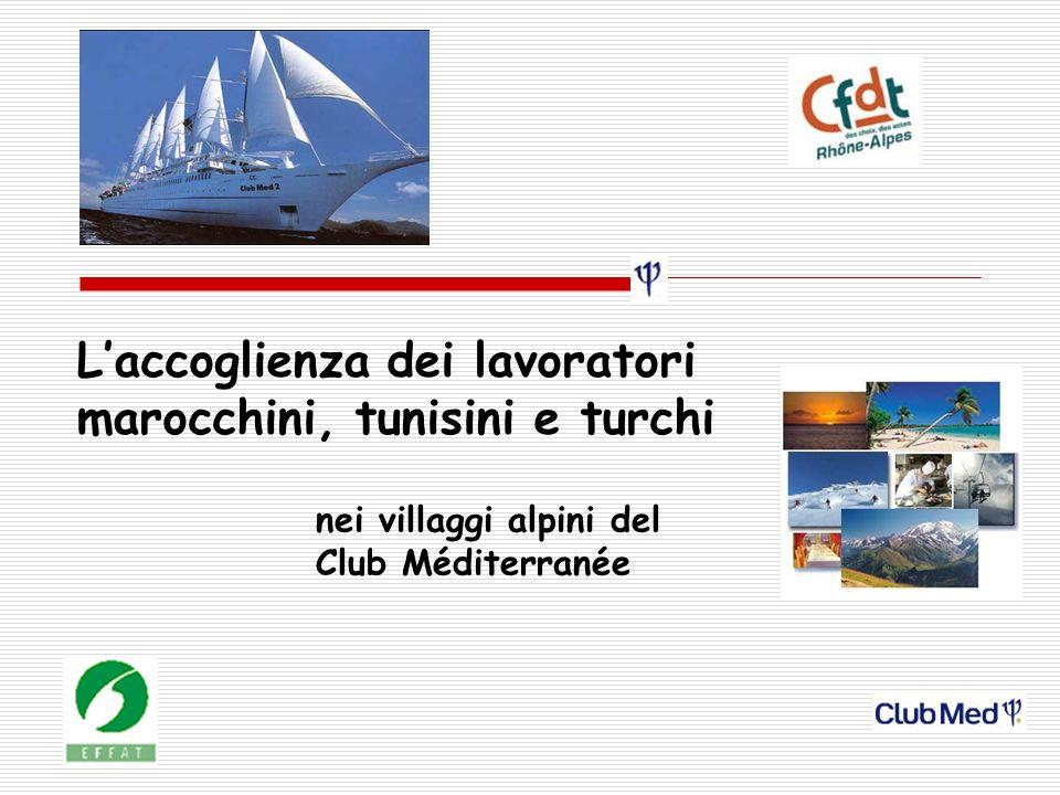 2 Il Club Méditerranée, Fondato in Francia negli anni 50, il Club Med è diventato una società multinazionale del Turismo Il Club mette a disposizione: 80 villaggi vacanze lestate 70 villaggi linverno.