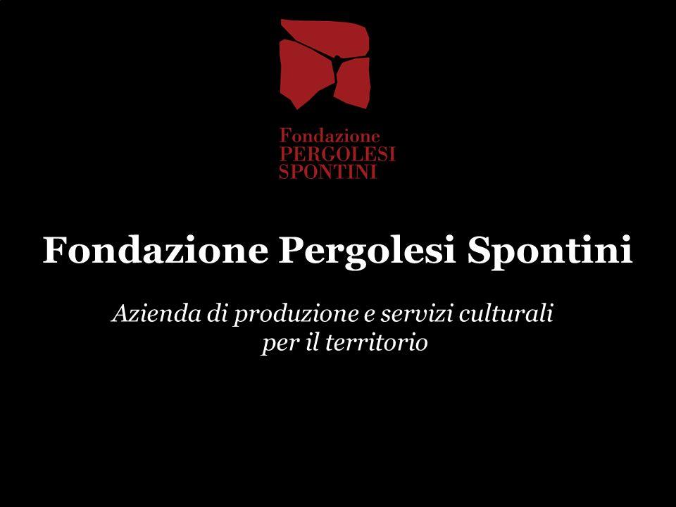 Fondazione Pergolesi Spontini Azienda di produzione e servizi culturali per il territorio