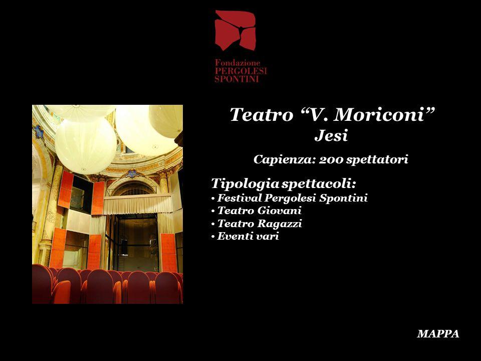 Teatro V. Moriconi Jesi Capienza: 200 spettatori Tipologia spettacoli: Festival Pergolesi Spontini Teatro Giovani Teatro Ragazzi Eventi vari MAPPA