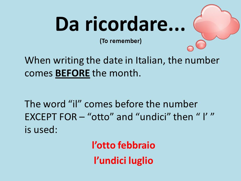 Write the following days in Italian: Monday – Tuesday – Wednesday – Thursday – Friday – Saturday – Sunday – (view next slide for answers)