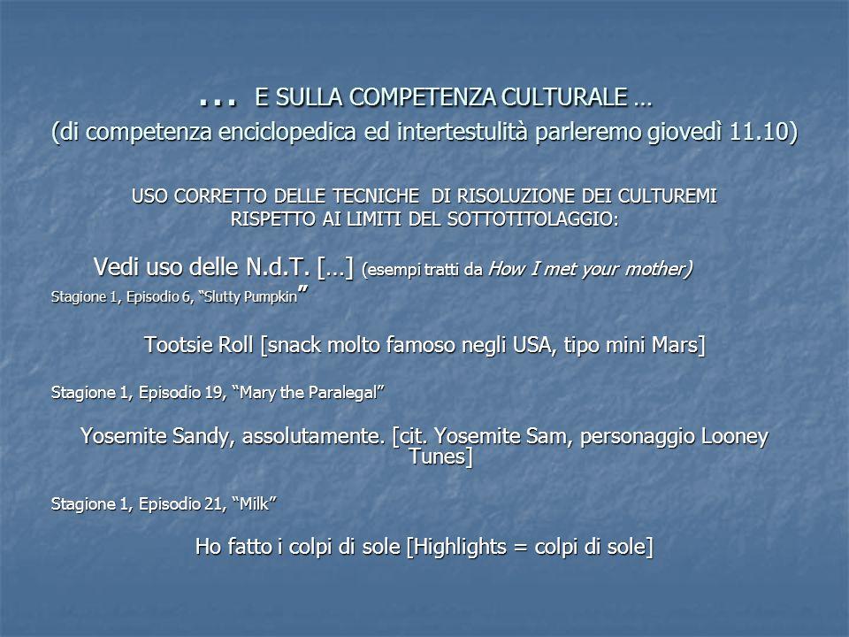 … E SULLA COMPETENZA CULTURALE … (di competenza enciclopedica ed intertestulità parleremo giovedì 11.10) USO CORRETTO DELLE TECNICHE DI RISOLUZIONE DE