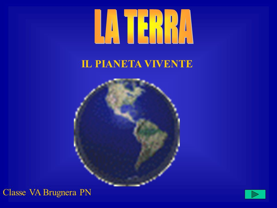 IL PIANETA VIVENTE Classe VA Brugnera PN