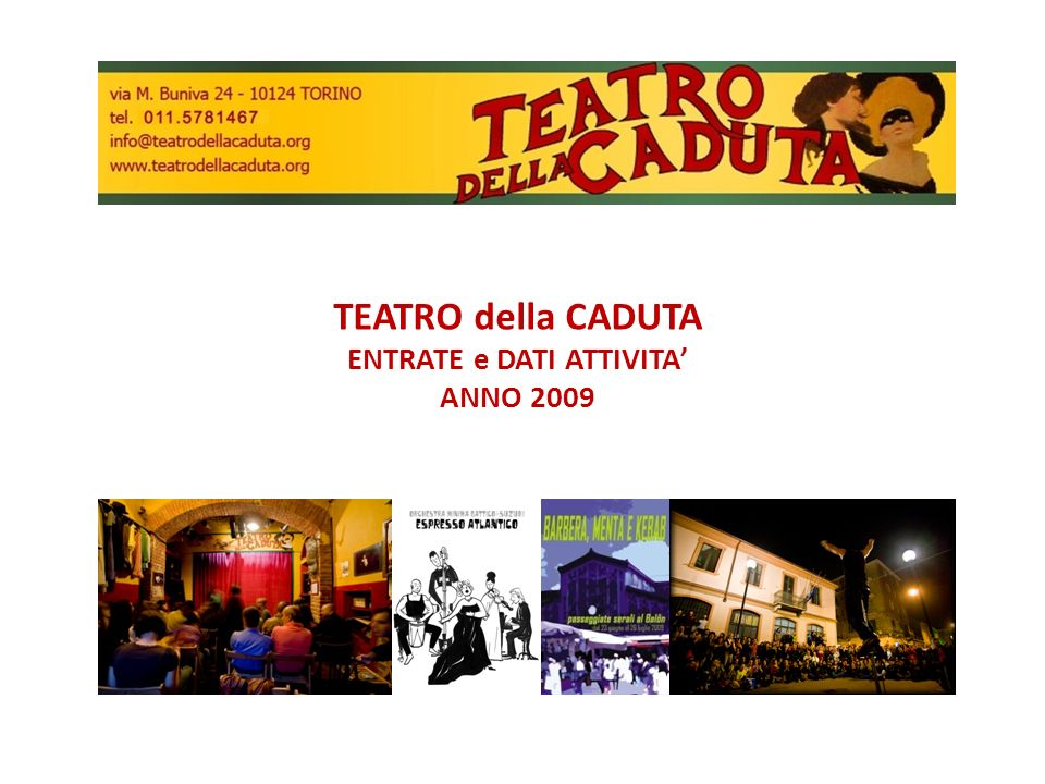 TEATRO della CADUTA ENTRATE e DATI ATTIVITA ANNO 2009