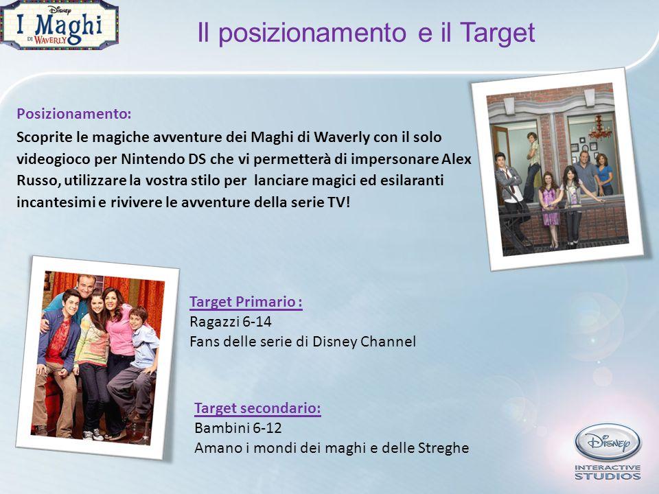 Il posizionamento e il Target Posizionamento: Scoprite le magiche avventure dei Maghi di Waverly con il solo videogioco per Nintendo DS che vi permetterà di impersonare Alex Russo, utilizzare la vostra stilo per lanciare magici ed esilaranti incantesimi e rivivere le avventure della serie TV.