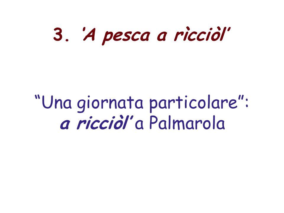 Una giornata particolare: a ricciòl a Palmarola 3. A pesca a rìcciòl