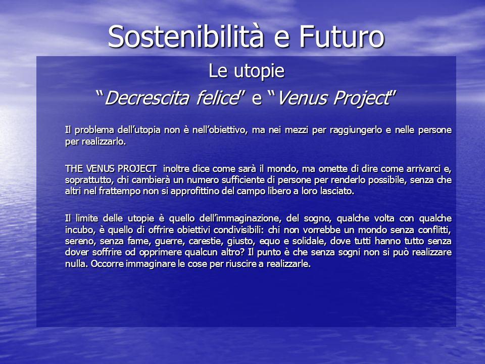 Conclusioni Progettare il futuroProgettare il futuro La vera sfida non è nel prefiggersi questo o quel obiettivo più o meno ambizioso, ma nel pensare che tanto lobiettivo che i mezzi per realizzarlo sono altrettanto importanti.