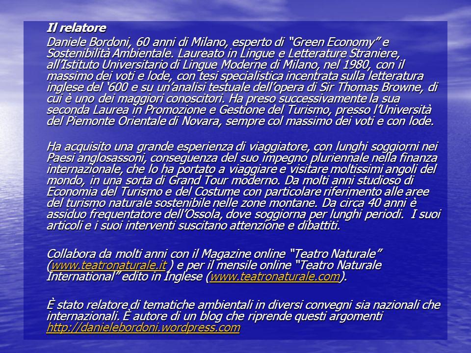 Il relatore Daniele Bordoni, 60 anni di Milano, esperto di Green Economy e Sostenibilità Ambientale. Laureato in Lingue e Letterature Straniere, allIs