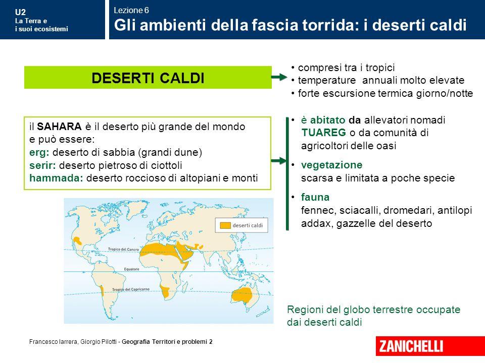 U2 La Terra e i suoi ecosistemi Francesco Iarrera, Giorgio Pilotti - Geografia Territori e problemi 2 compresi tra i tropici temperature annuali molto