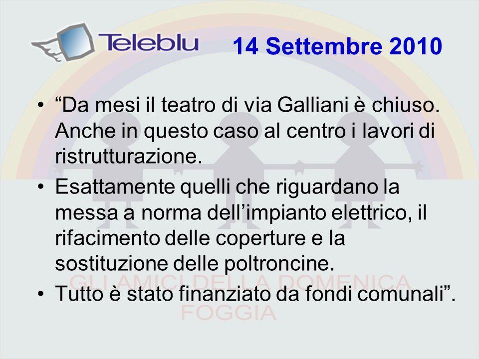14 Settembre 2010 Da mesi il teatro di via Galliani è chiuso.