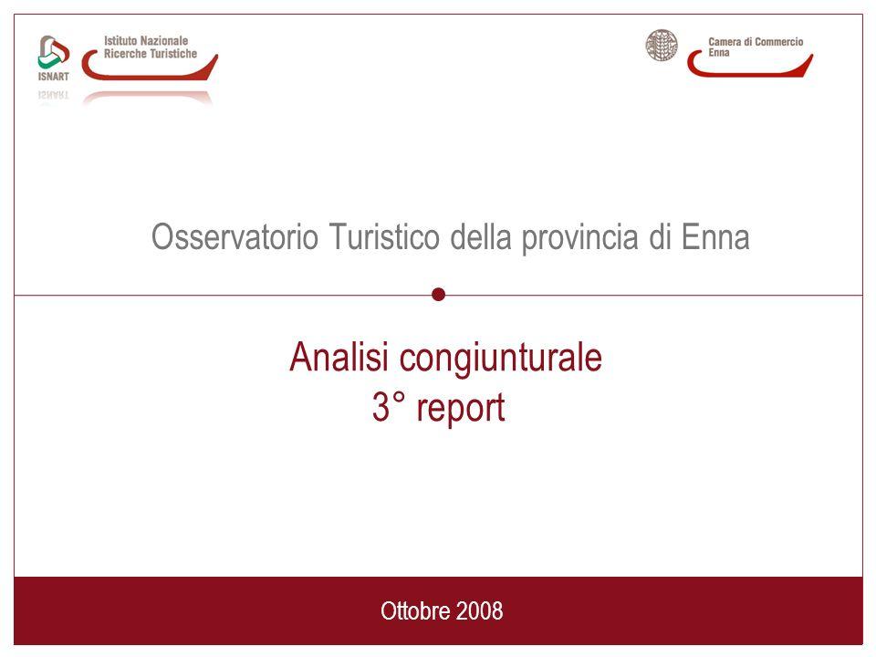 Osservatorio Turistico della provincia di Enna Ottobre 2008 Analisi congiunturale 3° report
