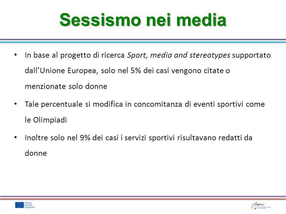 In base al progetto di ricerca Sport, media and stereotypes supportato dallUnione Europea, solo nel 5% dei casi vengono citate o menzionate solo donne
