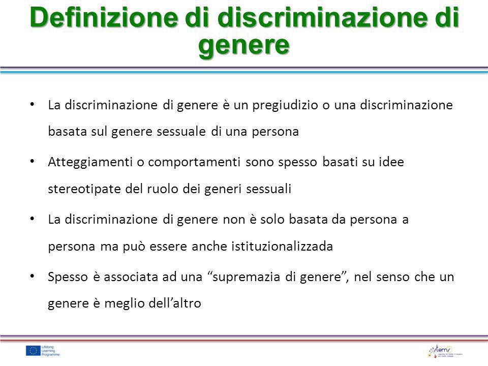 La discriminazione di genere è un pregiudizio o una discriminazione basata sul genere sessuale di una persona Atteggiamenti o comportamenti sono spess
