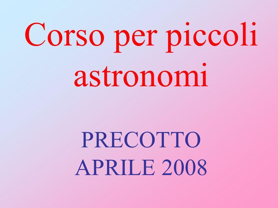 Corso per piccoli astronomi PRECOTTO APRILE 2008