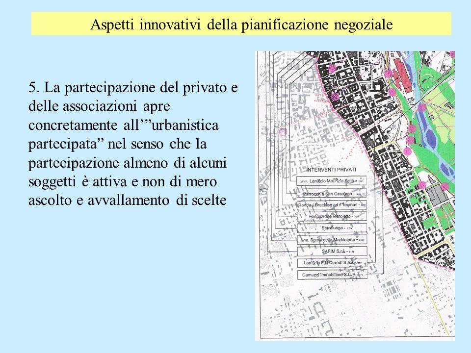 Aspetti innovativi della pianificazione negoziale 5. La partecipazione del privato e delle associazioni apre concretamente allurbanistica partecipata