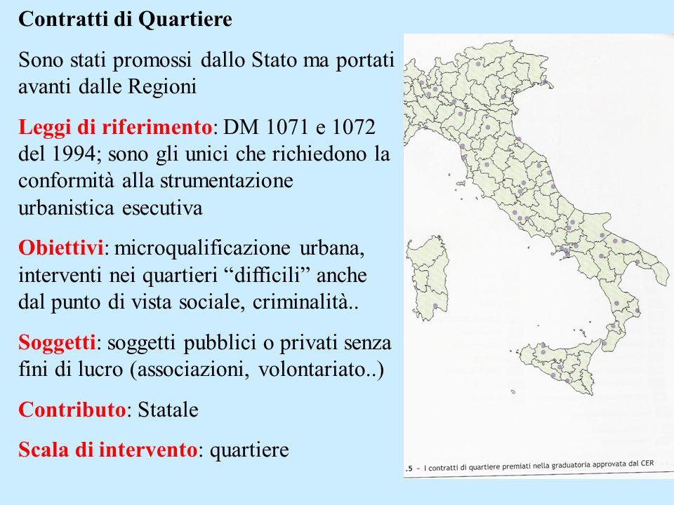Contratti di Quartiere Sono stati promossi dallo Stato ma portati avanti dalle Regioni Leggi di riferimento: DM 1071 e 1072 del 1994; sono gli unici c